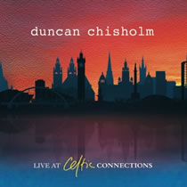 Duncan Chisholm - Live at Celtic Connections
